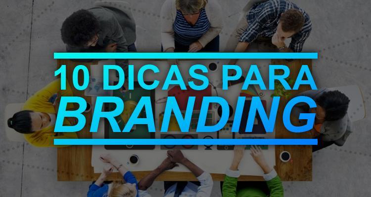 10 dicas essenciais para branding