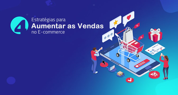 4 Estratégias para Aumentar as Vendas no E-commerce