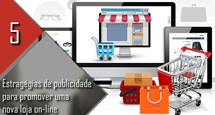 5 estragégias de publicidade para promover uma nova loja on-line