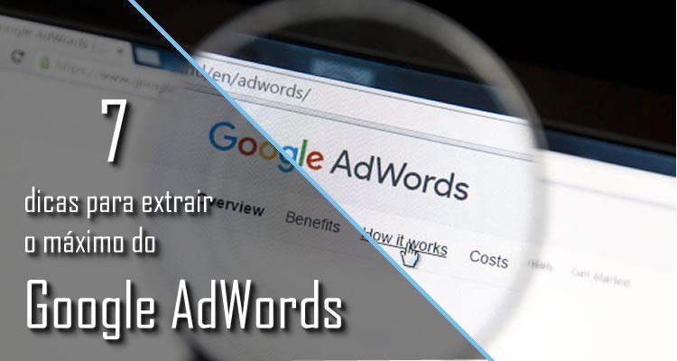 7 dicas para extrair o máximo do Google AdWords