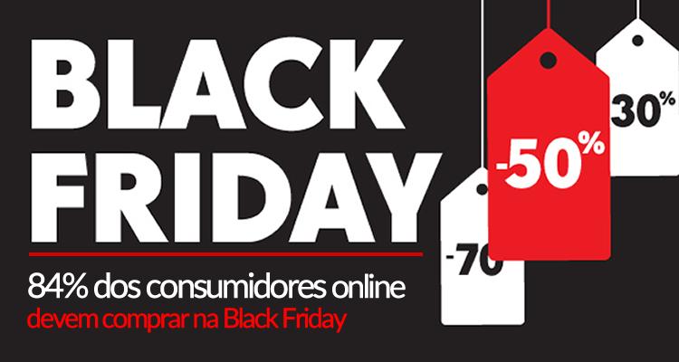 84% dos consumidores online devem comprar na Black Friday