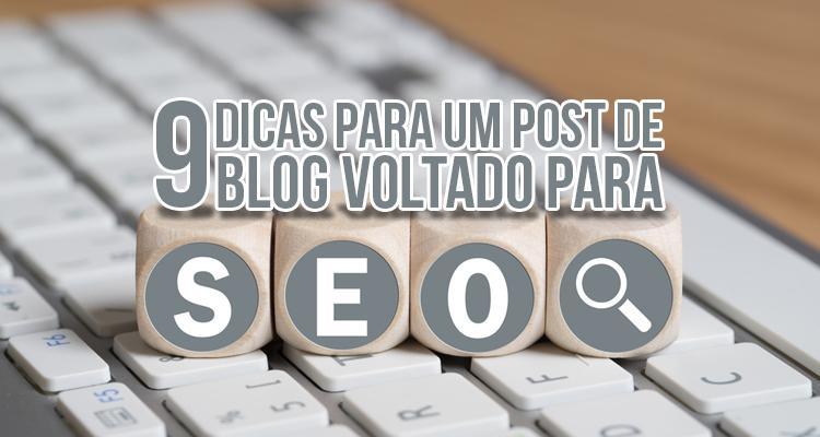 9 dicas para um post de blog voltado para SEO