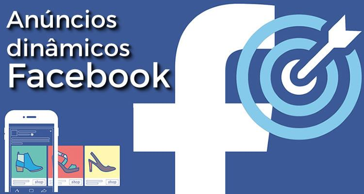 Anúncios Dinâmicos no Facebook