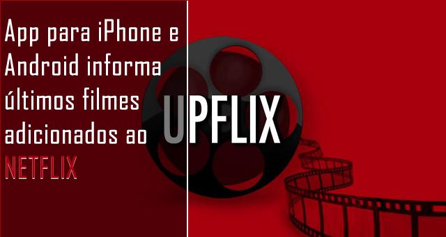 App para iPhone e Android informa últimos filmes adicionados ao Netflix