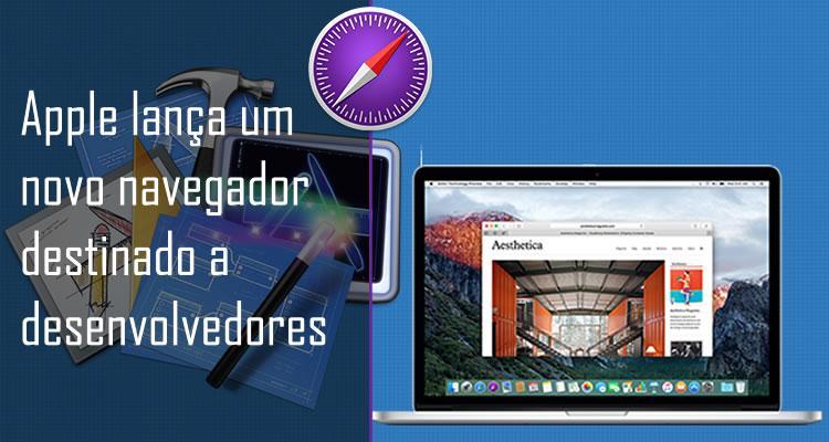 Apple lança um novo navegador destinado a desenvolvedores web