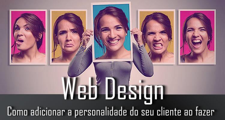 Como adicionar a personalidade do seu cliente ao fazer Web Design