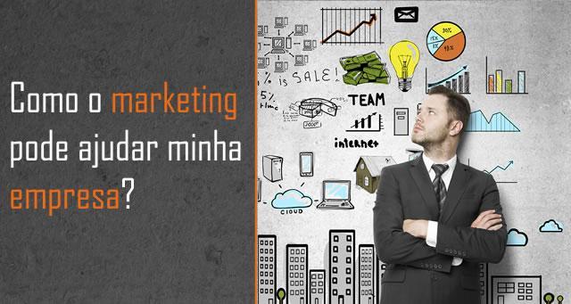 Como o marketing pode ajudar minha empresa?