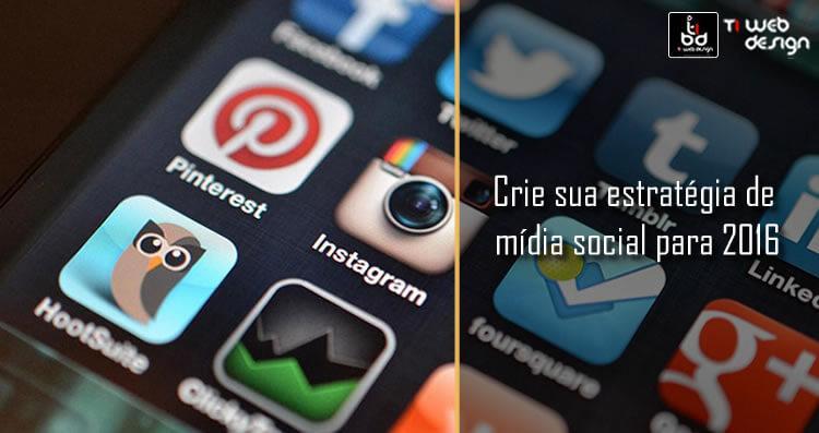Crie sua estratégia de mídia social para 2016