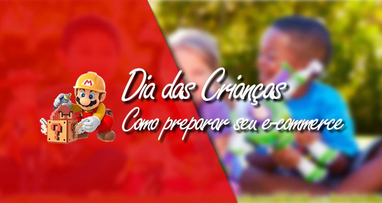 Dia das Crianças chegando: como preparar seu e-commerce