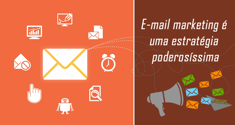 E-mail marketing é uma estratégia poderosíssima