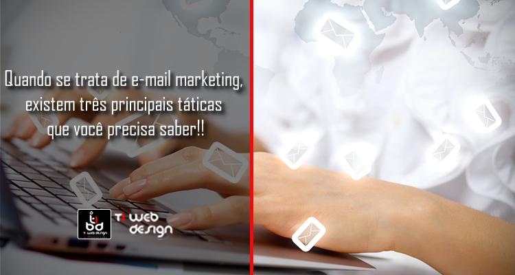 E-mail marketing,três táticas que você precisa saber