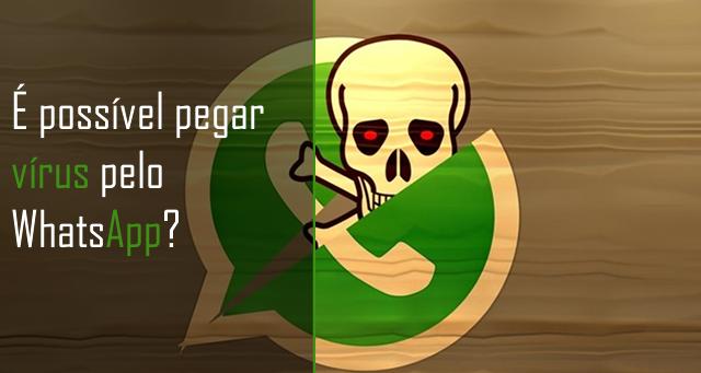 É possível pegar vírus pelo  WhatsApp?