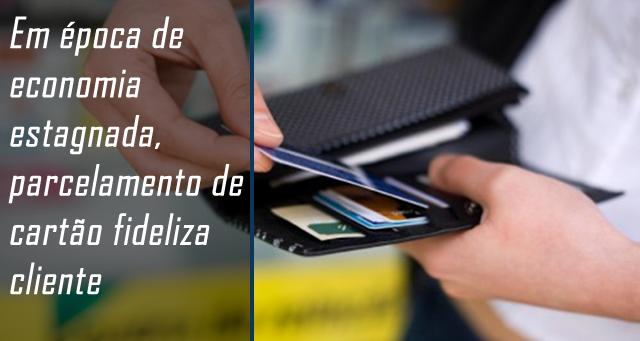 Em época de economia estagnada, parcelamento de cartão fideliza cliente