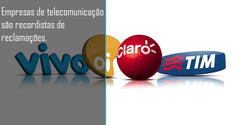 Empresas de telecomunicação são recordistas de reclamações.