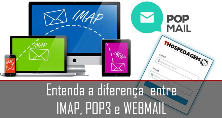 Entenda a diferença entre IMAP, POP3 e WEBMAIL