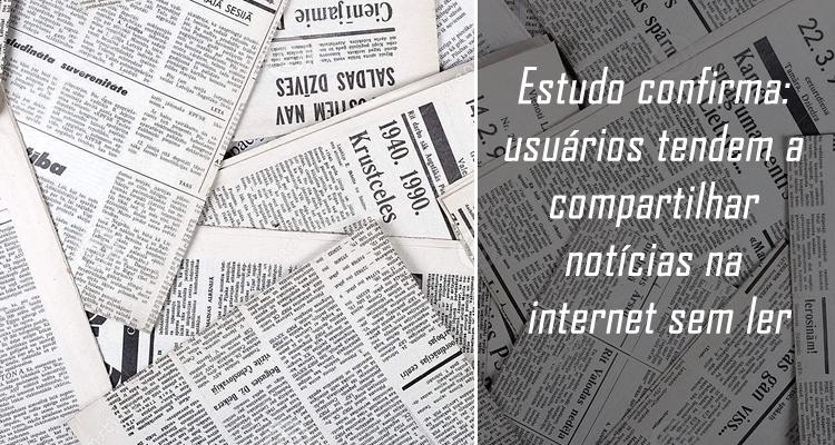 Estudo confirma usuários tendem a compartilhar notícias na internet sem ler