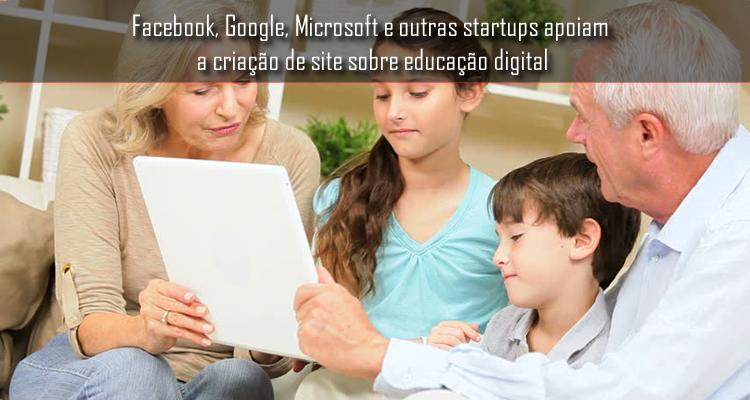 Facebook, Google, Microsoft e outras startups apoiam a criação de site sobre educação digital