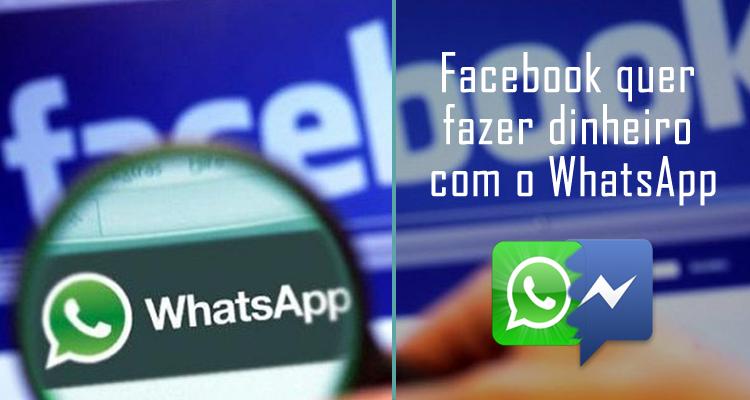 Facebook quer fazer dinheiro com o WhatsApp