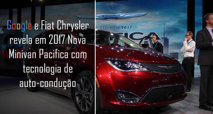 Google e Fiat Chrysler revela em 2017, Nova Minivan Pacifica com tecnologia de auto-condução