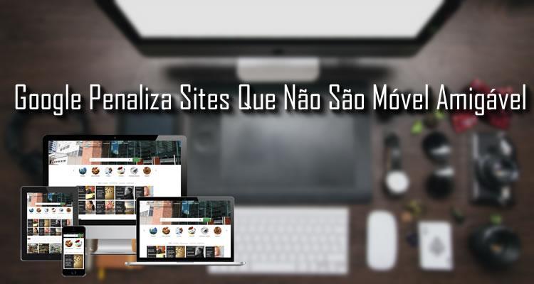 Google esta penalizando sites que não são móvel amigável