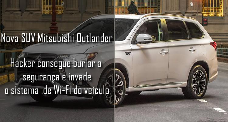 Hackers invadem nova SUV Mitsubishi Outlander através do sistema Wi-Fi