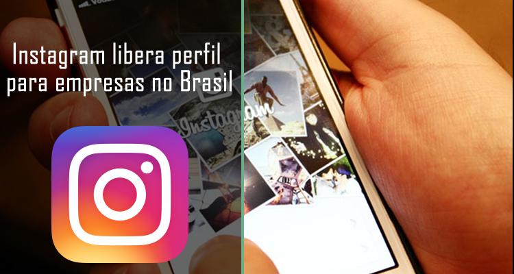 Instagram libera perfil para empresas no Brasil