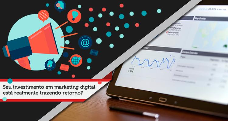 Investimento em marketing digital com o retorno que você espera