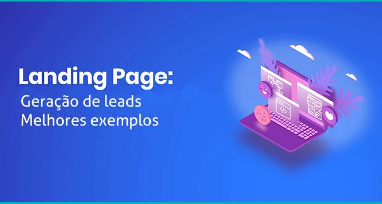 LandingPage: Geração de Leads - Melhores exemplos