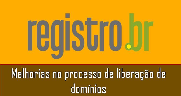 Melhorias no processo de liberação de domínios junto ao registro.br