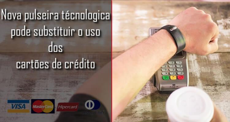 Nova pulseira técnologica pode substituir o uso dos cartões de crédito
