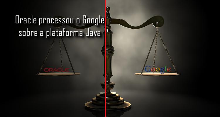 Oracle processa o Google sobre a plataforma Java