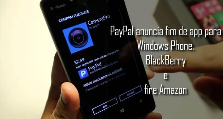PayPal anuncia o fim do app para Windows Phone, BlackBerry e fire Amazon