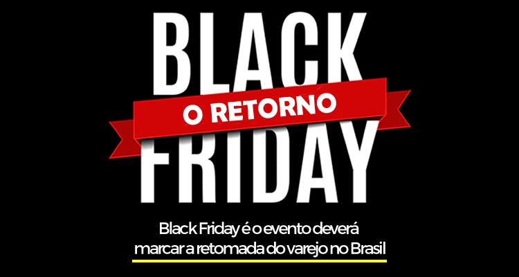 Pesquisa do Google diz que os consumidores aguardam pela Black Friday e o evento deverá marcar a retomada do varejo no Brasil