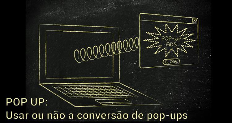 POP UP: Usar ou não a conversão de pop-ups