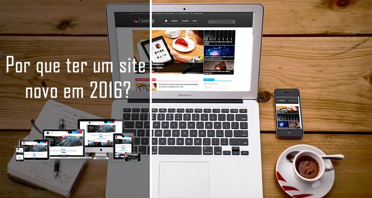 Por que ter um site novo em 2016