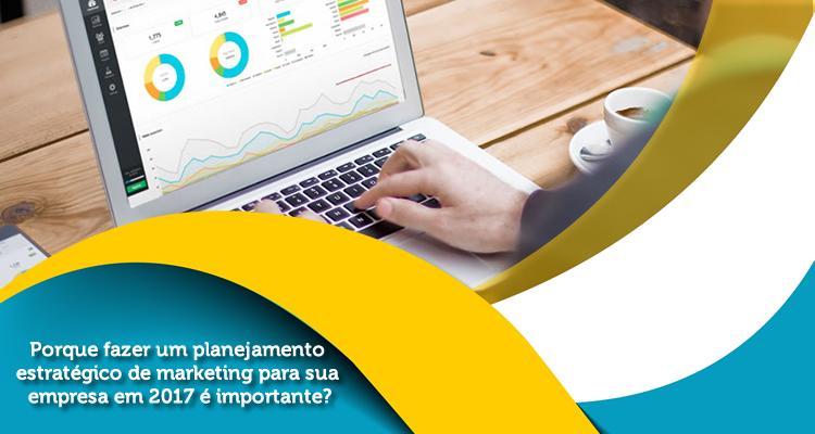 Porque fazer um planejamento estratégico de marketing para sua empresa em 2017 é importante?