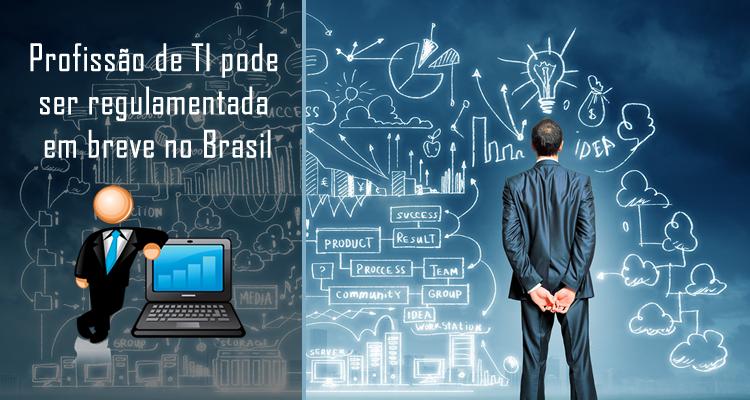 Profissão de TI pode ser regulamentada em breve no Brasil