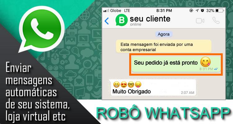 ROBÔ WHATSAPP - Envie  mensagens  automáticas  de seu sistema,  loja virtual etc