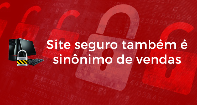 Site seguro também é sinônimo de vendas