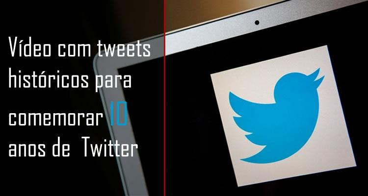 Vídeo com tweets históricos para comemorar 10 anos de  Twitter