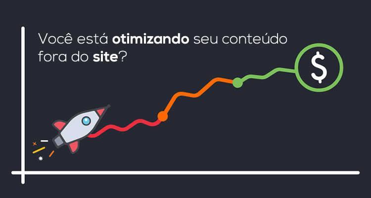 Você está otimizando seu conteúdo fora do site?
