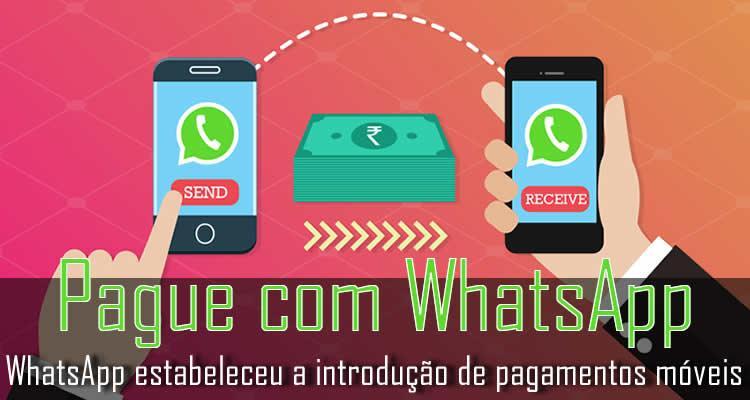 WhatsApp estabeleceu a introdução de pagamentos móveis P2P